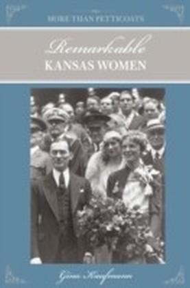 More Than Petticoats: Remarkable Kansas Women