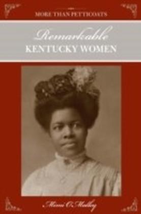 More Than Petticoats: Remarkable Kentucky Women
