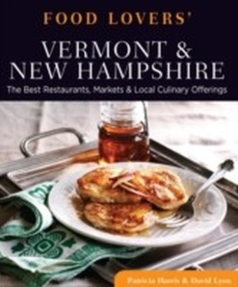 Food Lovers' Guide to(R) Vermont & New Hampshire