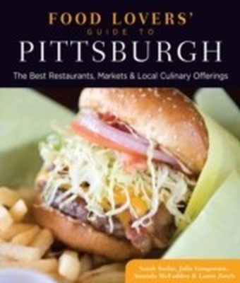 Food Lovers' Guide to(R) Pittsburgh
