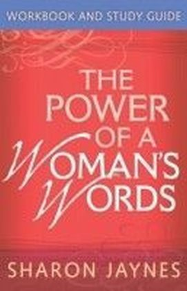 Power of a Woman's Words Workbook and Study Guide