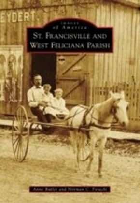 St. Francisville and West Feliciana Parish
