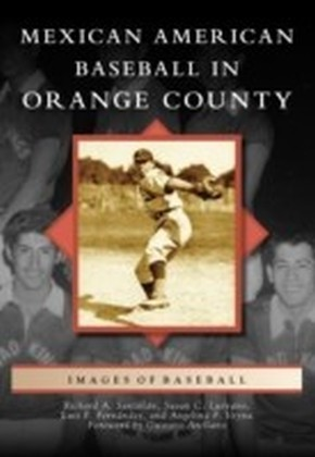 Mexican American Baseball in Orange County