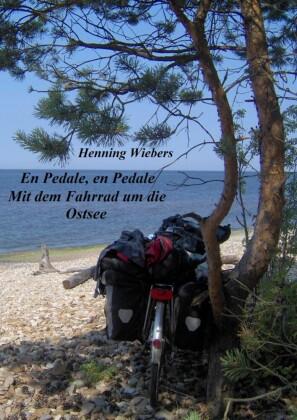 En Pédale, en Pédale - Mit dem Fahrrad um die Ostsee