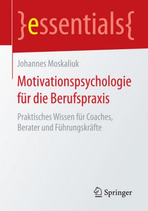 Motivationspsychologie für die Berufspraxis