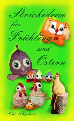 Strickideen für Frühling und Ostern