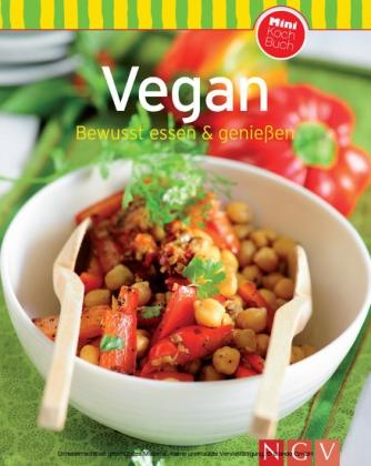 Vegan: Bewusst essen & genießen