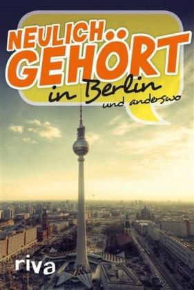 Neulich gehört in Berlin