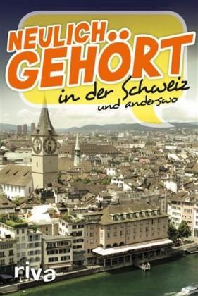 Neulich gehört in der Schweiz