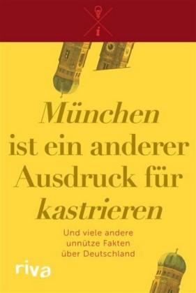 'München' ist ein anderer Ausdruck für 'kastrieren'
