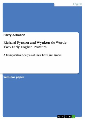 Richard Pynson and Wynken de Worde. Two Early English Printers