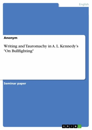 Writing and Tauromachy in A. L. Kennedy's 'On Bullfighting'