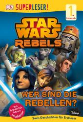 Star Wars Rebels - Wer sind die Rebellen?