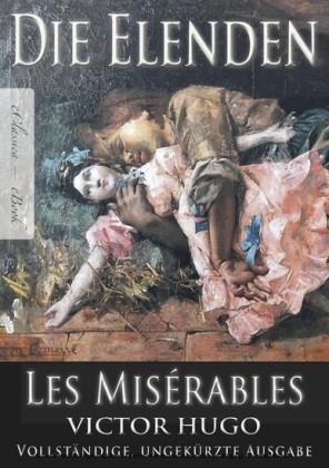 Victor Hugo: Die Elenden / Les Misérables (Ungekürzte deutsche Ausgabe)