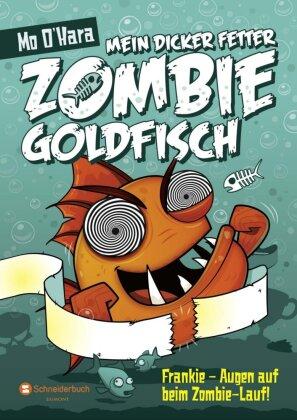 Mein dicker fetter Zombie-Goldfisch - Frankie - Augen auf beim Zombie-Lauf!