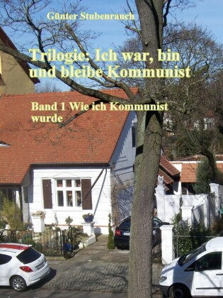 Trilogie: Ich war, bin und bleibe Kommunist