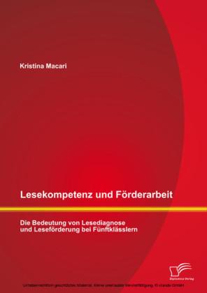 Lesekompetenz und Förderarbeit: Die Bedeutung von Lesediagnose und Leseförderung bei Fünftklässlern