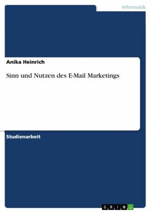 Sinn und Nutzen des E-Mail Marketings
