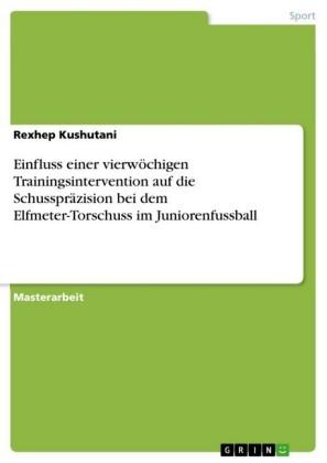 Einfluss einer vierwöchigen Trainingsintervention auf die Schusspräzision bei dem Elfmeter-Torschuss im Juniorenfussball