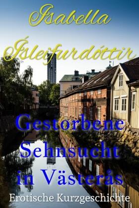 Gestorbene Sehnsucht in Västerås
