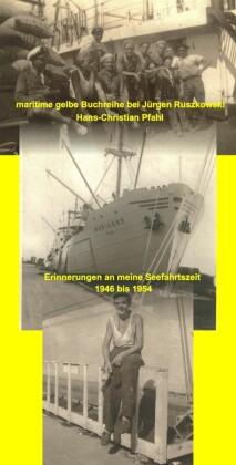 Erinnerungen an meine Seefahrtszeit - 1946 bis 1954
