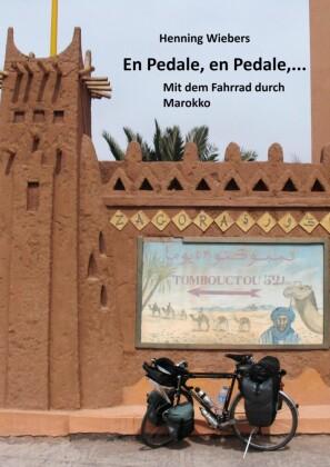 En Pédale, en Pédale - Mit dem Fahrrad durch Marokko