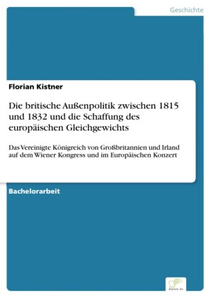 Die britische Außenpolitik zwischen 1815 und 1832 und die Schaffung des europäischen Gleichgewichts