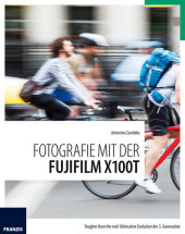 Fotografie mit der Fujifilm X100T