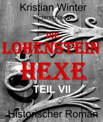 Die Lohensteinhexe, Teil VII