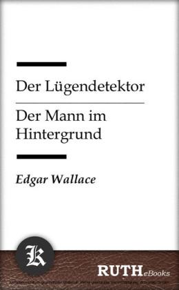 Der Lügendetektor / Der Mann im Hintergrund