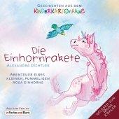 Die Einhornrakete - Abenteuer eines kleinen, pummeligen rosa Einhorns, 1 Audio-CD