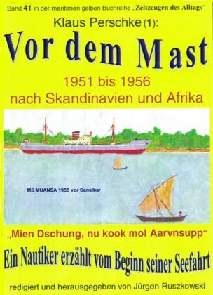 Vor dem Mast - ein Nautiker erzählt vom Beginn seiner Seefahrt 1951-56