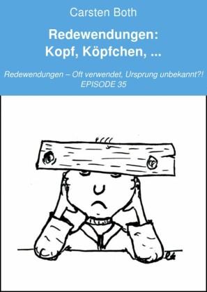 Redewendungen: Kopf, Köpfchen, ...