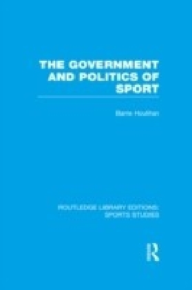Government and Politics of Sport (RLE Sports Studies)