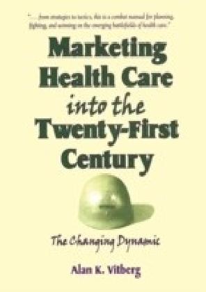 Marketing Health Care Into the Twenty-First Century
