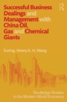 Successful Business Dealings and Management with China Oil, Gas and Chemical Giants