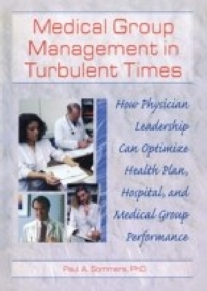 Medical Group Management in Turbulent Times