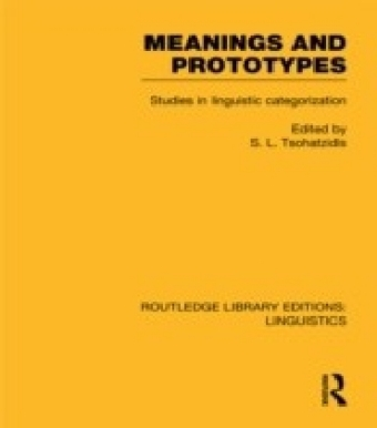 Meanings and Prototypes (RLE Linguistics B: Grammar)