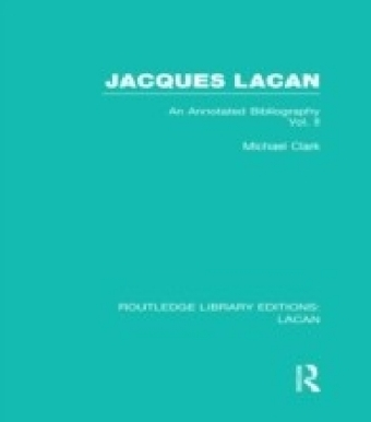 Jacques Lacan (Volume II) (RLE: Lacan)
