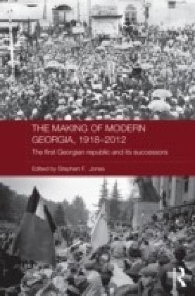 Making of Modern Georgia, 1918-2012