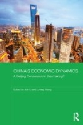 China's Economic Dynamics: A Beijing Consensus in the Making?