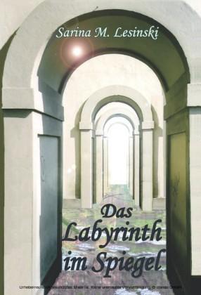Das Labyrinth im Spiegel