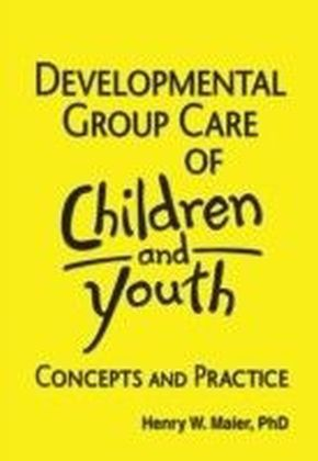Developmental Group Care of Children and Youth