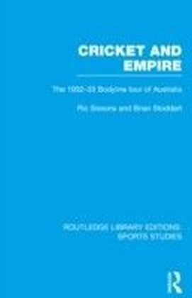 Cricket and Empire (RLE Sports Studies)