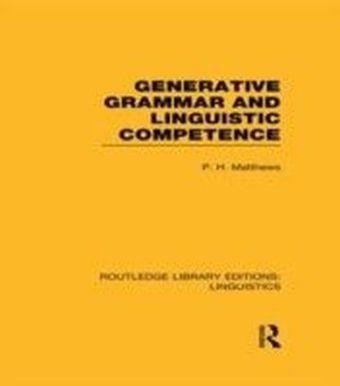 Generative Grammar and Linguistic Competence (RLE Linguistics B: Grammar)