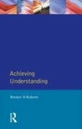 Achieving Understanding