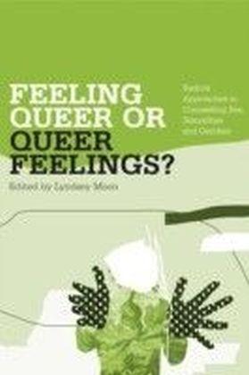 Feeling Queer or Queer Feelings?