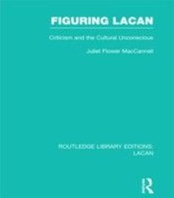 Figuring Lacan (RLE: Lacan)