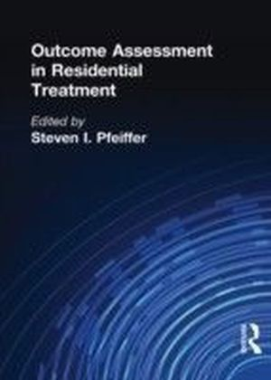Outcome Assessment in Residential Treatment