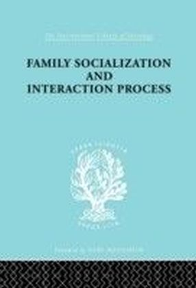 Family: Socialization and Interaction Process